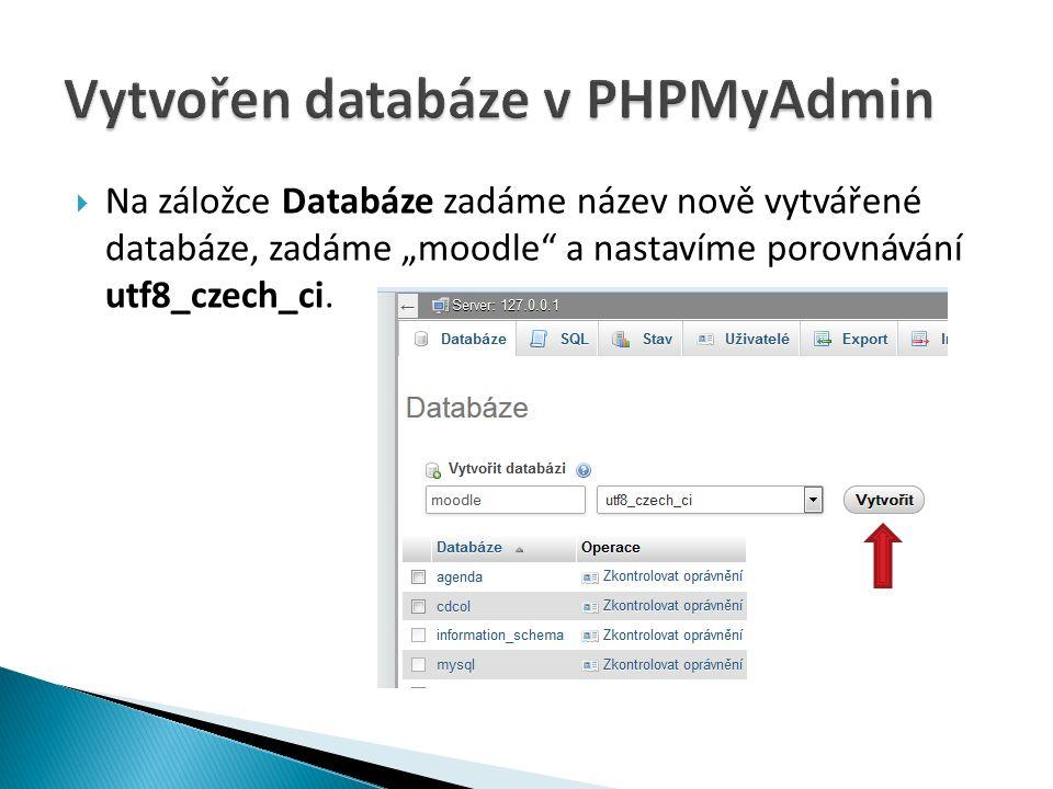 """ Na záložce Databáze zadáme název nově vytvářené databáze, zadáme """"moodle a nastavíme porovnávání utf8_czech_ci."""