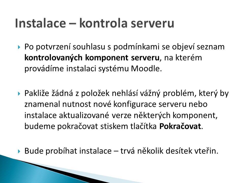  Po potvrzení souhlasu s podmínkami se objeví seznam kontrolovaných komponent serveru, na kterém provádíme instalaci systému Moodle.