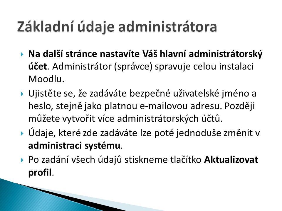  Na další stránce nastavíte Váš hlavní administrátorský účet.