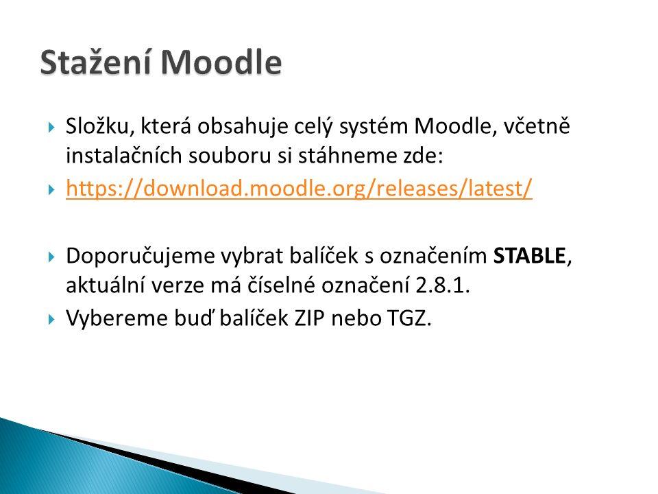  Složku, která obsahuje celý systém Moodle, včetně instalačních souboru si stáhneme zde:  https://download.moodle.org/releases/latest/ https://download.moodle.org/releases/latest/  Doporučujeme vybrat balíček s označením STABLE, aktuální verze má číselné označení 2.8.1.