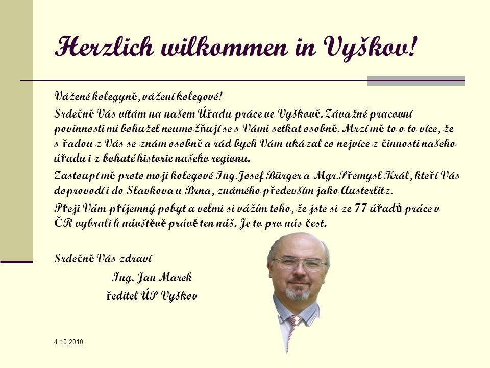 Herzlich wilkommen in Vyškov.Vážené kolegyn ě, vážení kolegové.