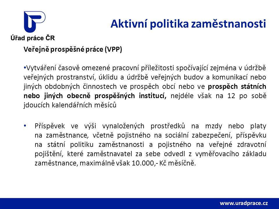 Aktivní politika zaměstnanosti Veřejně prospěšné práce (VPP) Vytváření časově omezené pracovní příležitosti spočívající zejména v údržbě veřejných pro