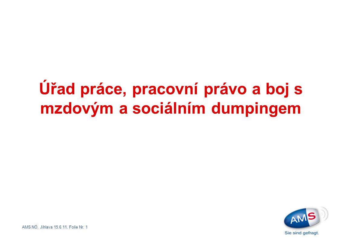 AMS NÖ, Jihlava 15.6.11, Folie Nr. 1 Úřad práce, pracovní právo a boj s mzdovým a sociálním dumpingem