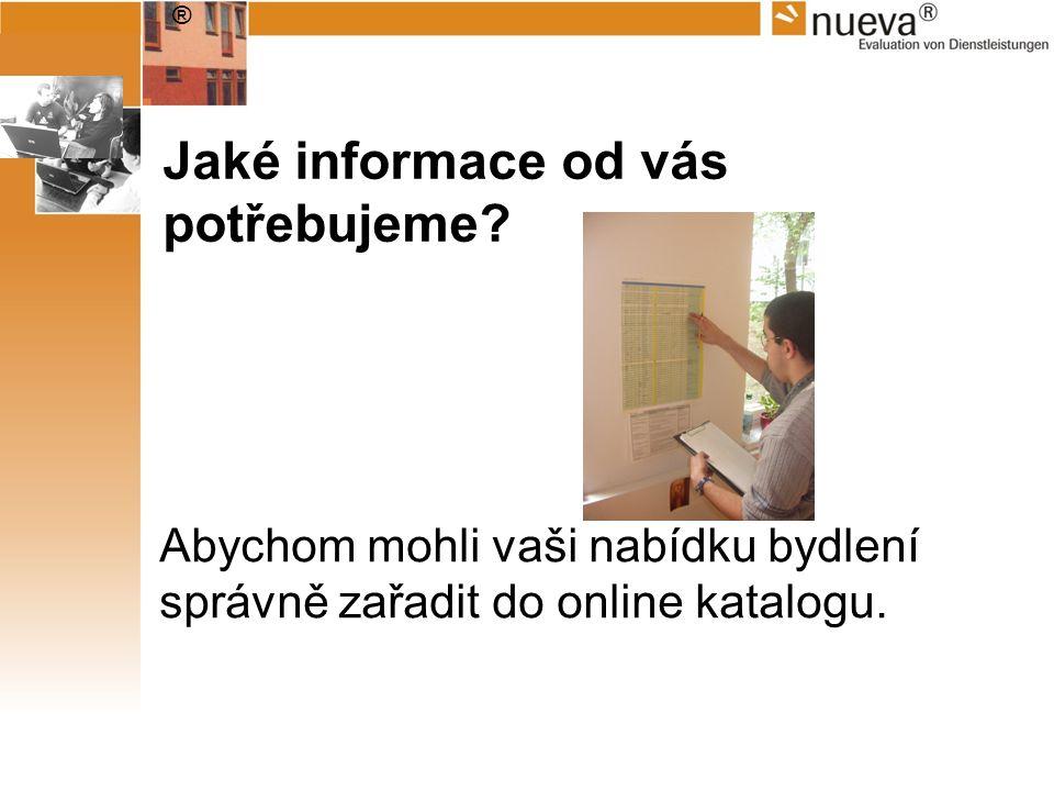 ® Jaké informace od vás potřebujeme? Abychom mohli vaši nabídku bydlení správně zařadit do online katalogu.