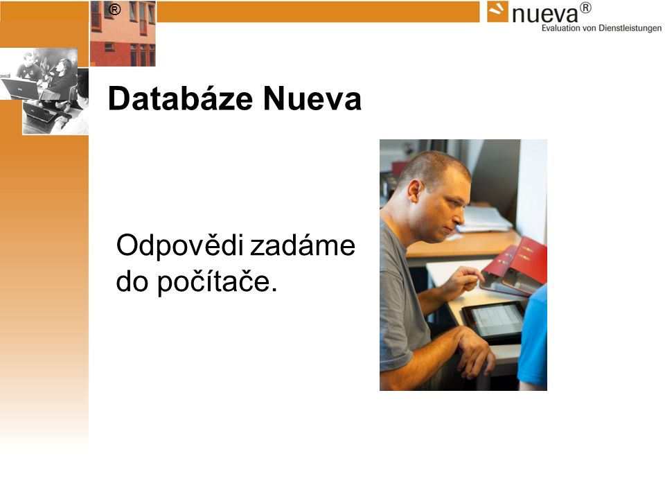 ® Databáze Nueva Odpovědi zadáme do počítače.