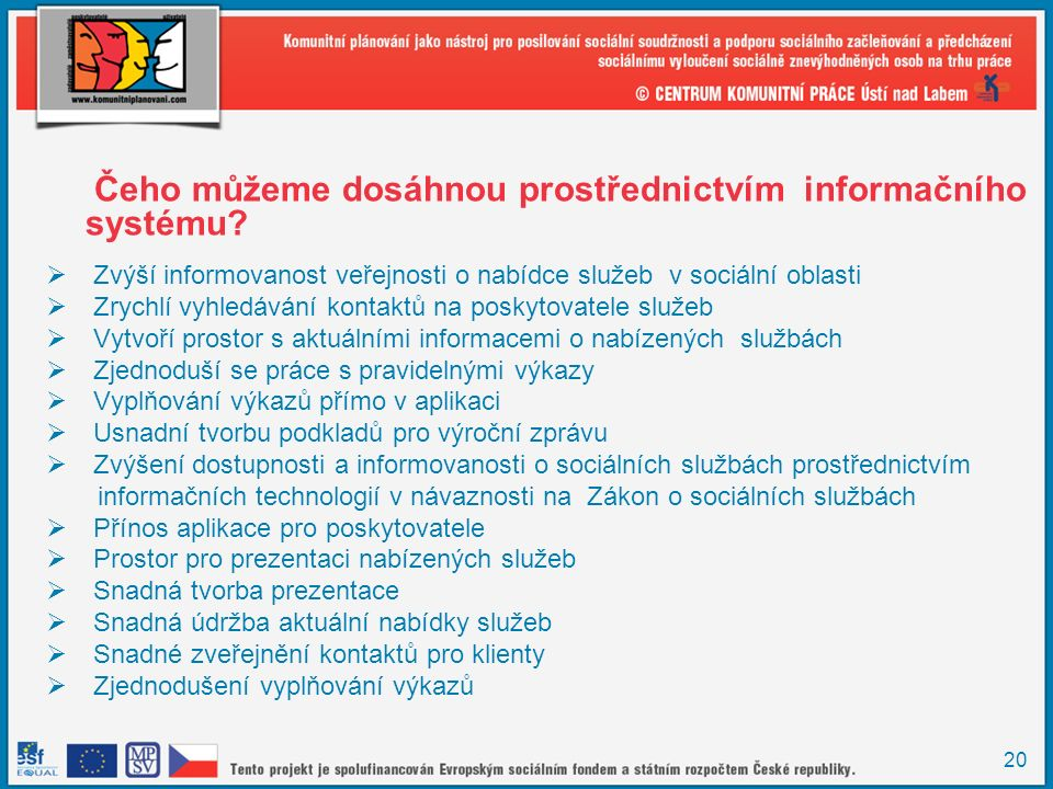 20 Čeho můžeme dosáhnou prostřednictvím informačního systému.