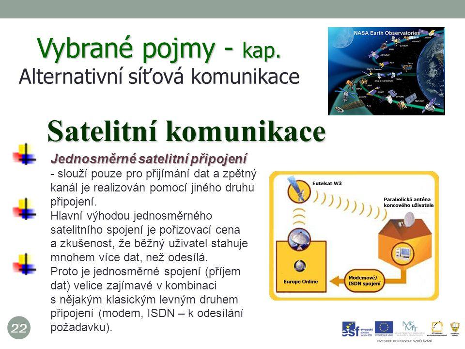 22 Jednosměrné satelitní připojení Jednosměrné satelitní připojení - slouží pouze pro přijímání dat a zpětný kanál je realizován pomocí jiného druhu připojení.