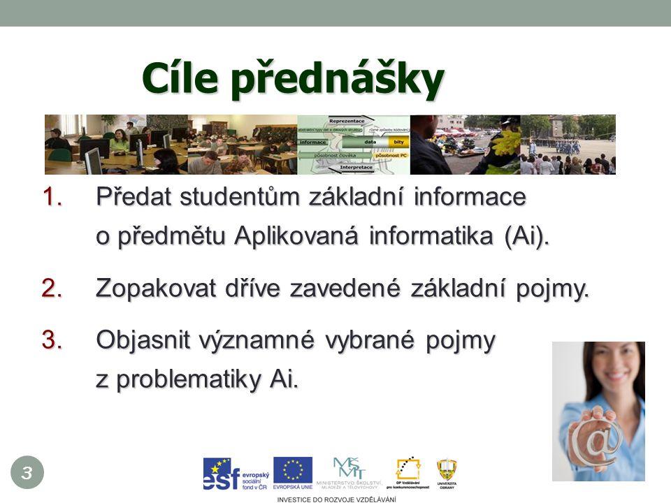 3 1.Předat studentům základní informace o předmětu Aplikovaná informatika (Ai).