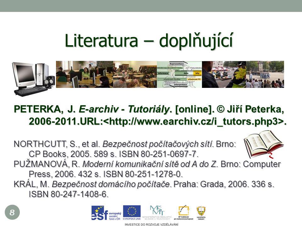 8 Literatura – doplňující PETERKA, J. E-archiv - Tutoriály.