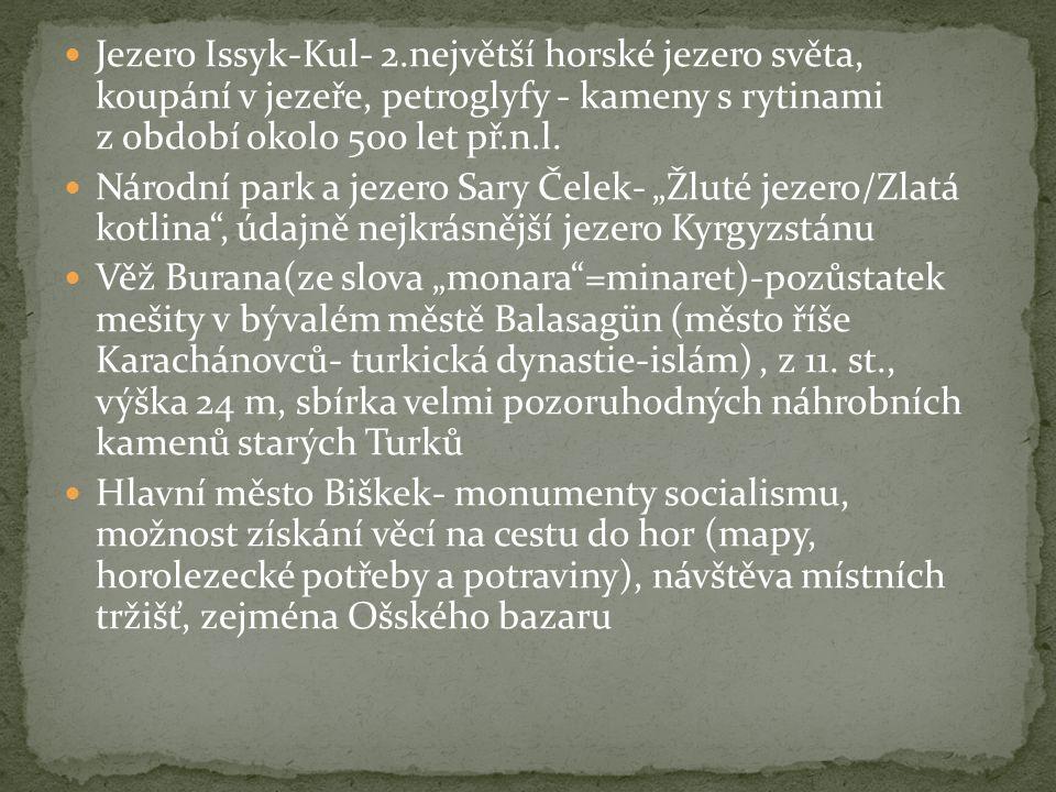 Jezero Issyk-Kul- 2.největší horské jezero světa, koupání v jezeře, petroglyfy - kameny s rytinami z období okolo 500 let př.n.l. Národní park a jezer