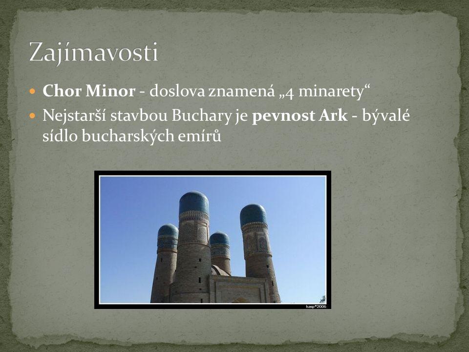 """Chor Minor - doslova znamená """"4 minarety"""" Nejstarší stavbou Buchary je pevnost Ark - bývalé sídlo bucharských emírů"""