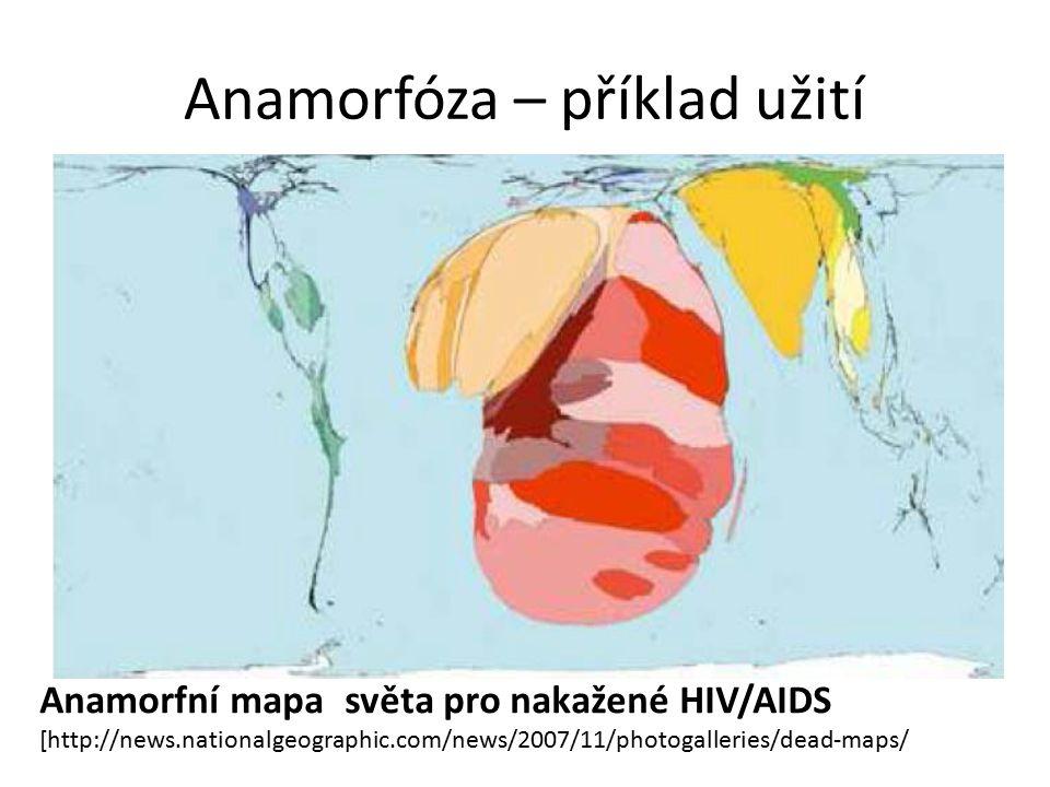 Anamorfóza – příklad užití Anamorfní mapa světa pro nakažené HIV/AIDS [http://news.nationalgeographic.com/news/2007/11/photogalleries/dead-maps/