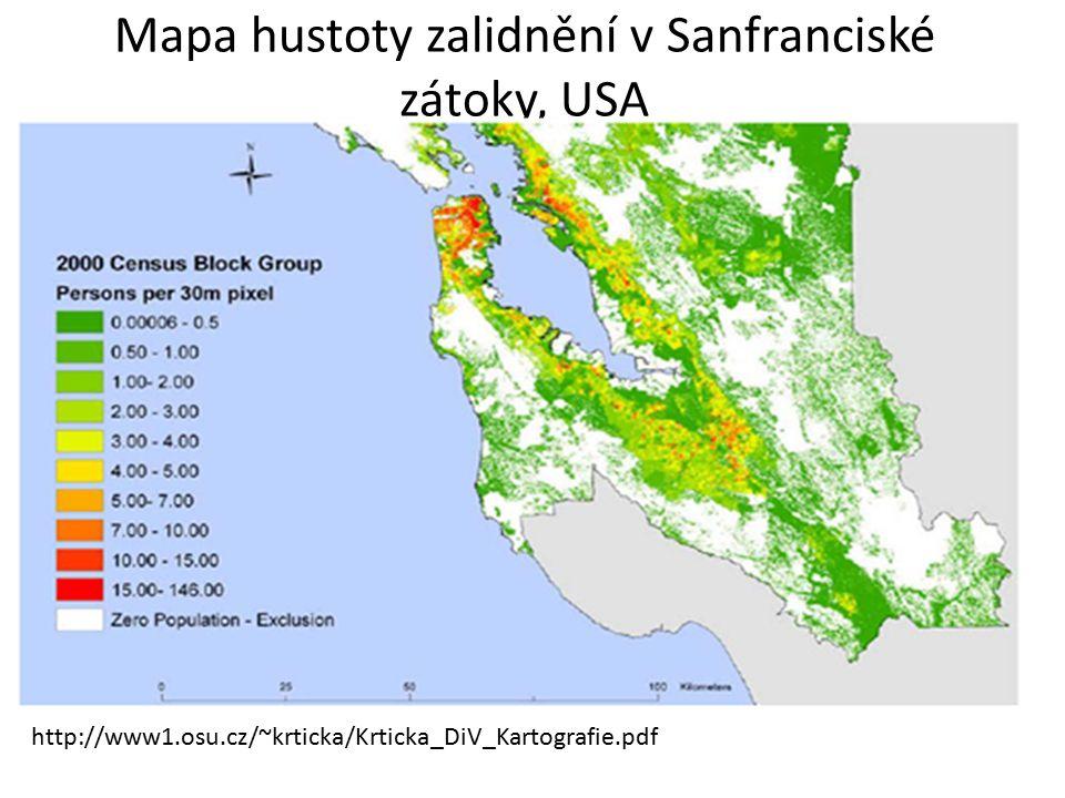 Mapa hustoty zalidnění v Sanfranciské zátoky, USA http://www1.osu.cz/~krticka/Krticka_DiV_Kartografie.pdf