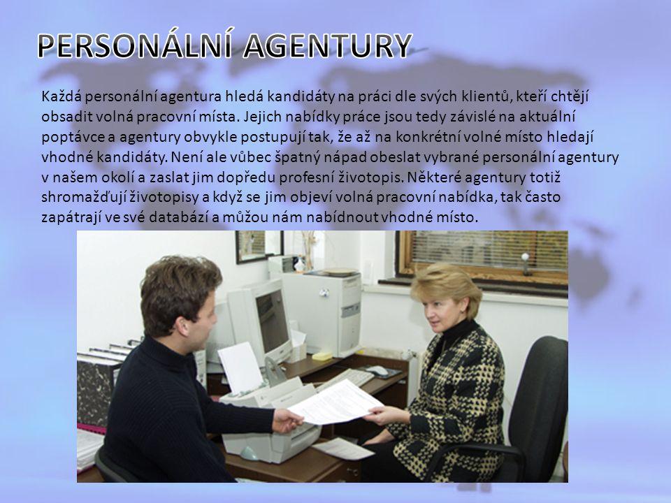 Každá personální agentura hledá kandidáty na práci dle svých klientů, kteří chtějí obsadit volná pracovní místa.