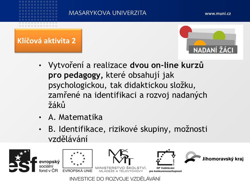 Klíčová aktivita 2 Vytvoření a realizace dvou on-line kurzů pro pedagogy, které obsahují jak psychologickou, tak didaktickou složku, zamřené na identifikaci a rozvoj nadaných žáků A.