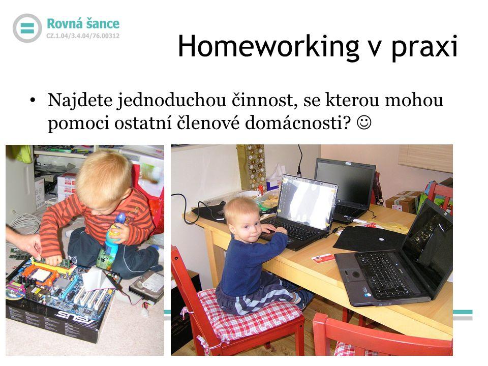 Homeworking v praxi Najdete jednoduchou činnost, se kterou mohou pomoci ostatní členové domácnosti?
