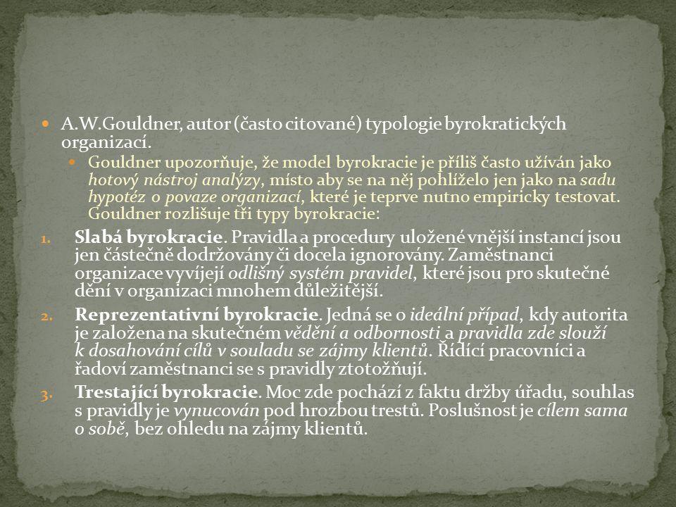 A.W.Gouldner, autor (často citované) typologie byrokratických organizací.