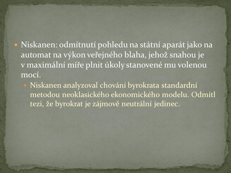 Niskanen: odmítnutí pohledu na státní aparát jako na automat na výkon veřejného blaha, jehož snahou je v maximální míře plnit úkoly stanovené mu volenou mocí.