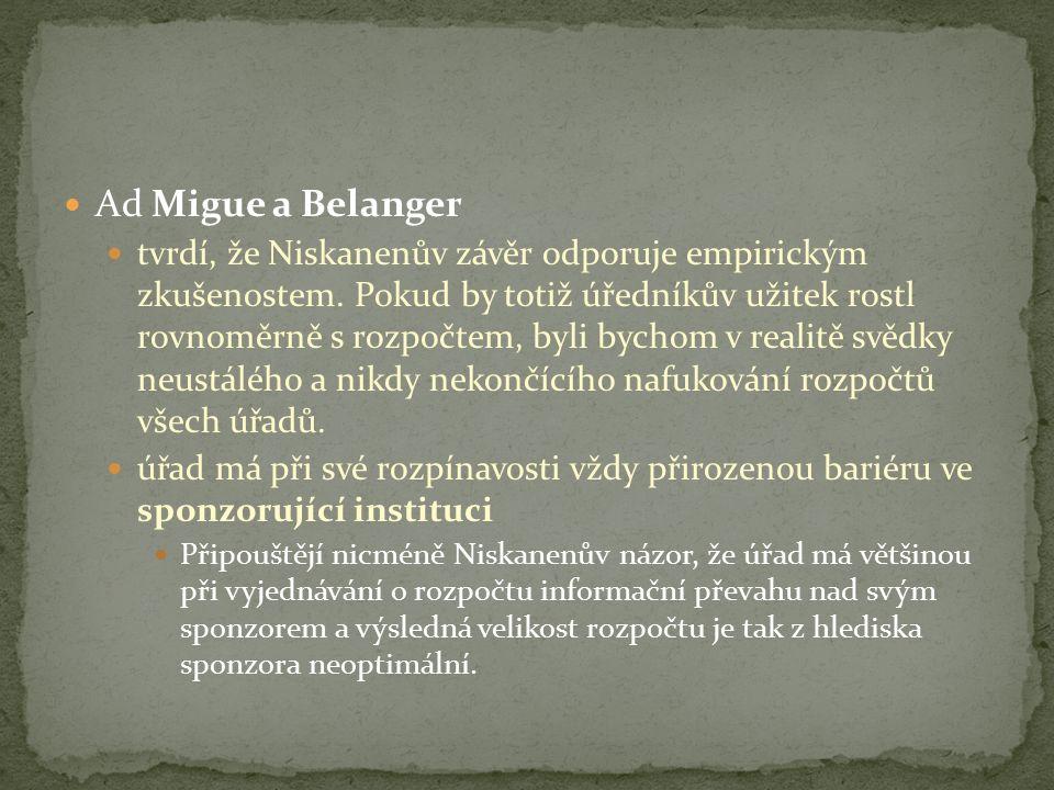 Ad Migue a Belanger tvrdí, že Niskanenův závěr odporuje empirickým zkušenostem.