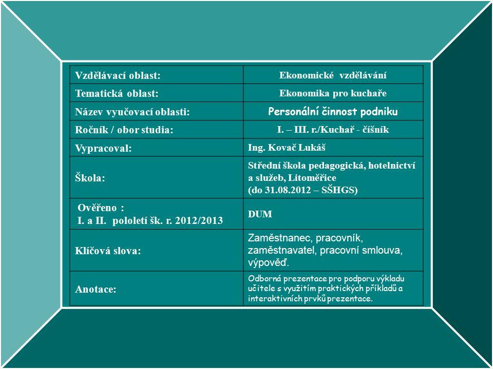 Vzdělávací oblast: Ekonomické vzdělávání Tematická oblast: Ekonomika pro kuchaře Název vyučovací oblasti: Personální činnost podniku Ročník / obor studia: I.