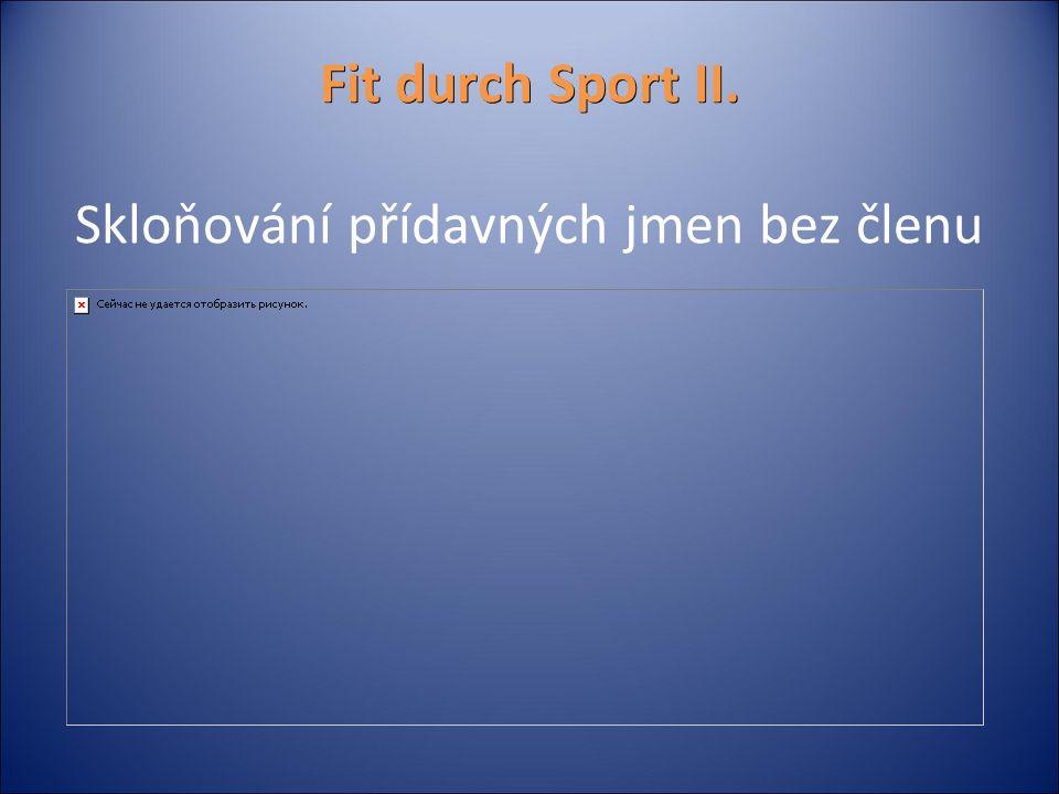 Fit durch Sport II. Fit durch Sport II. Skloňování přídavných jmen bez členu