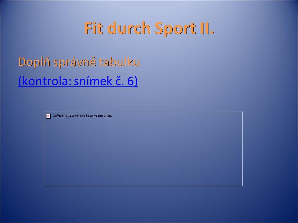 Fit durch Sport II. Doplň správně tabulku (kontrola: snímek č. 6)
