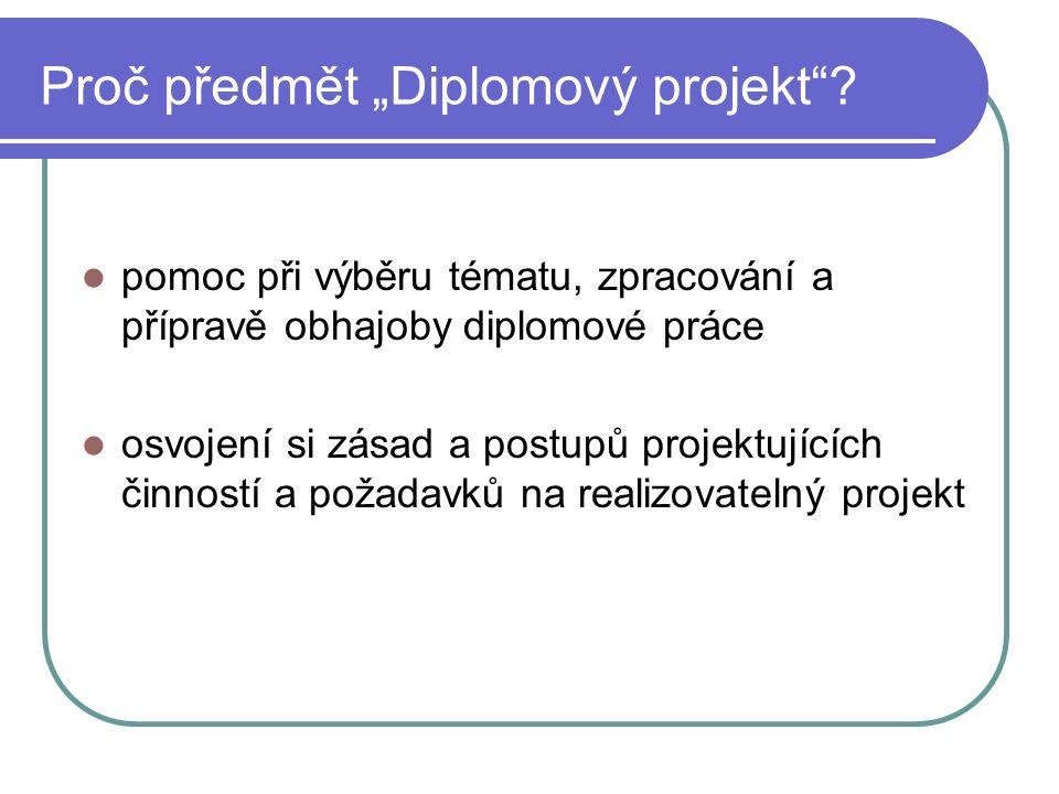 Struktura předmětu Proč diplomová práce.Proč diplomová práce v podobě projektu.