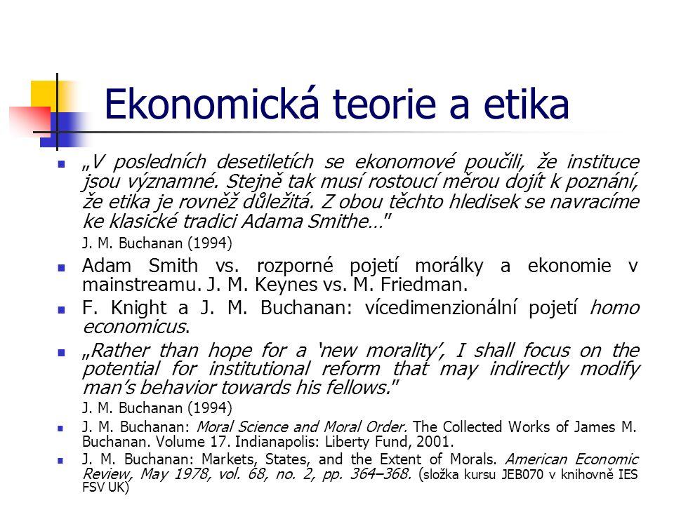 """Ekonomická teorie a etika """"V posledních desetiletích se ekonomové poučili, že instituce jsou významné. Stejně tak musí rostoucí měrou dojít k poznání,"""