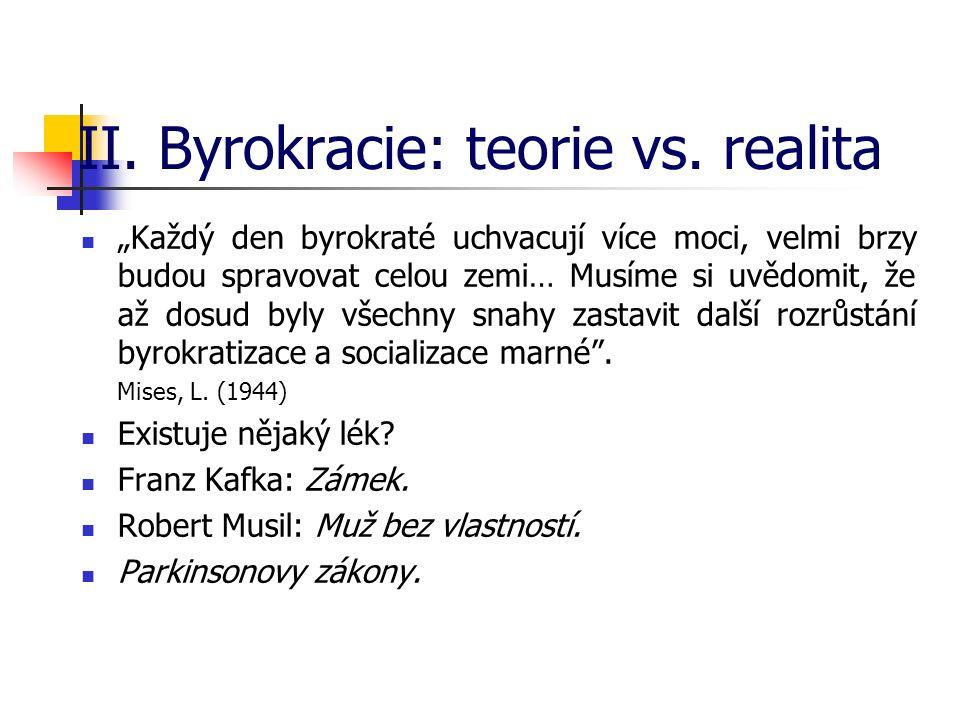 II. Byrokracie: teorie vs.