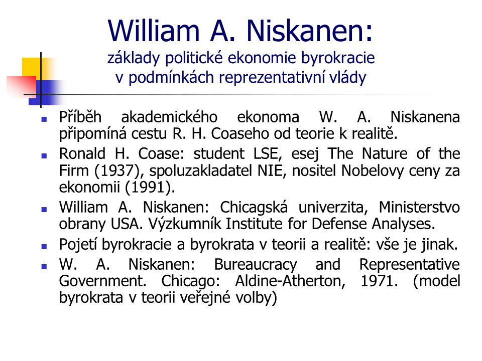 William A. Niskanen: základy politické ekonomie byrokracie v podmínkách reprezentativní vlády Příběh akademického ekonoma W. A. Niskanena připomíná ce