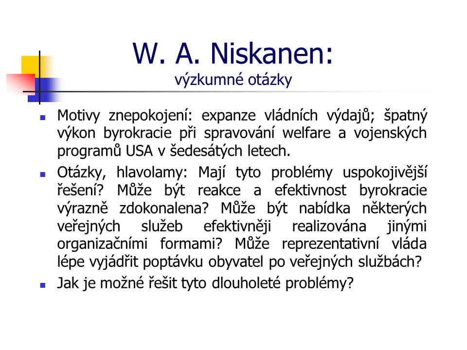 W. A. Niskanen: výzkumné otázky Motivy znepokojení: expanze vládních výdajů; špatný výkon byrokracie při spravování welfare a vojenských programů USA