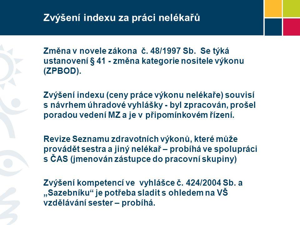 Zvýšení indexu za práci nelékařů Změna v novele zákona č.