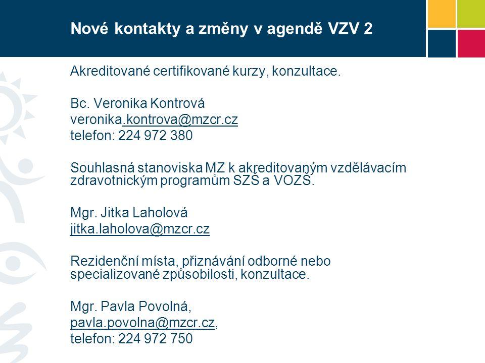 Nové kontakty a změny v agendě VZV 2 Akreditované certifikované kurzy, konzultace.