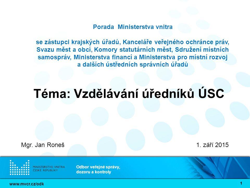 www.mvcr.cz/odk Odbor veřejné správy, dozoru a kontroly 12 Postup MV/ODK do budoucna ve spojení se zákonem o správních poplatcích možnost stanovení poplatků v rámci správního řízení o udělení akreditace vzdělávací instituci/programu a uznání rovnocennosti vzdělání (především s ohledem na bod výše, specifikace podmínek věcného obsahu průběžného vzdělávání (vymezit nezbytnou vazbu obsahu průběžného vzdělávání na výkon správní činnosti úředníka) včetně doplnění, co je bráno jako průběžné vzdělávání, např.