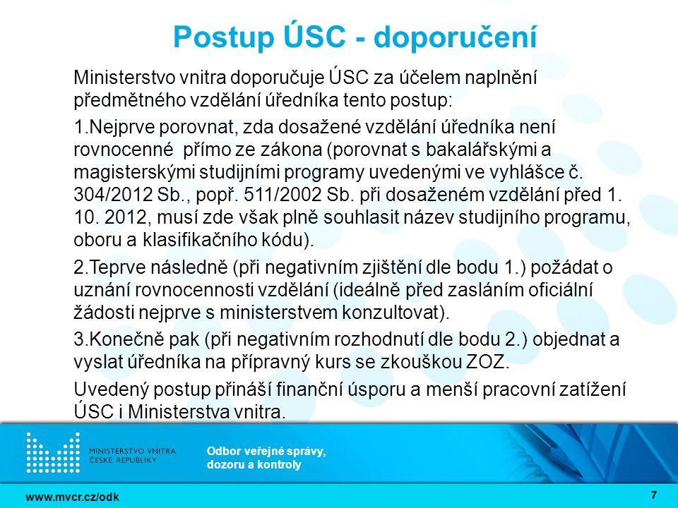 www.mvcr.cz/odk Odbor veřejné správy, dozoru a kontroly 88 Vztah k zákonu o státní službě Zákon č.