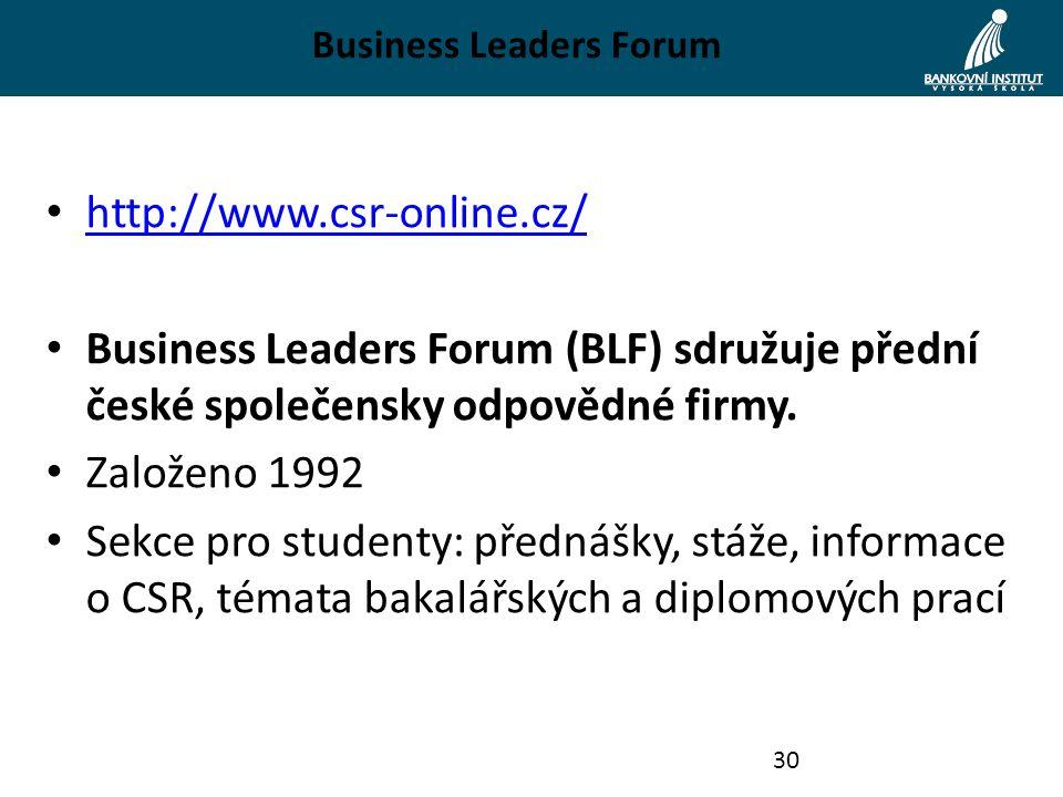 Business Leaders Forum http://www.csr-online.cz/ Business Leaders Forum (BLF) sdružuje přední české společensky odpovědné firmy.