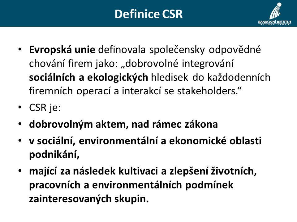 """Definice CSR Evropská unie definovala společensky odpovědné chování firem jako: """"dobrovolné integrování sociálních a ekologických hledisek do každodenních firemních operací a interakcí se stakeholders. CSR je: dobrovolným aktem, nad rámec zákona v sociální, environmentální a ekonomické oblasti podnikání, mající za následek kultivaci a zlepšení životních, pracovních a environmentálních podmínek zainteresovaných skupin."""
