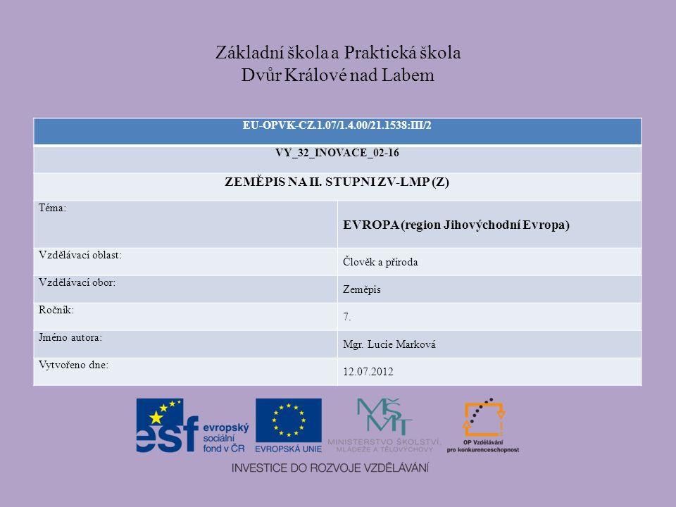 OTÁZKY A PROCVIČOVÁNÍ Roztřiď státy Evropy na region Jihovýchodní Evropa a ostatní.