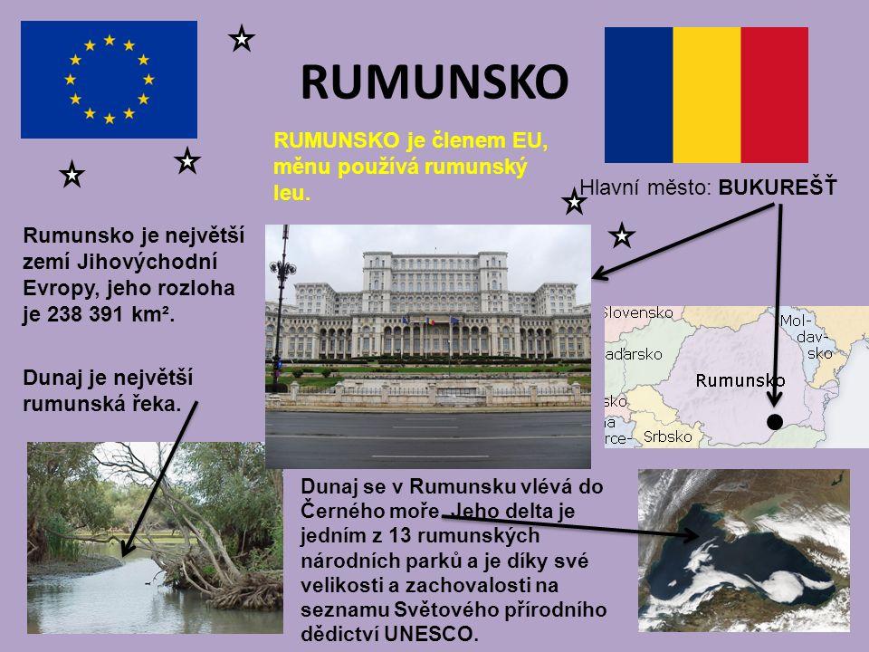 RUMUNSKO Hlavní město: BUKUREŠŤ RUMUNSKO je členem EU, měnu používá rumunský leu. Rumunsko je největší zemí Jihovýchodní Evropy, jeho rozloha je 238 3