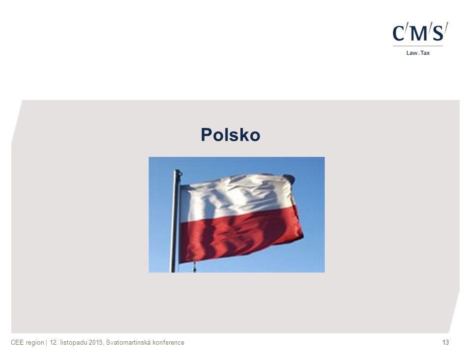 CEE region | 12. listopadu 2015, Svatomartinská konference13 Polsko