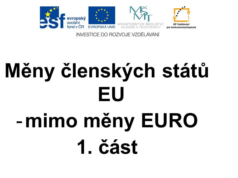 Měny členských států EU -mimo měny EURO 1. část