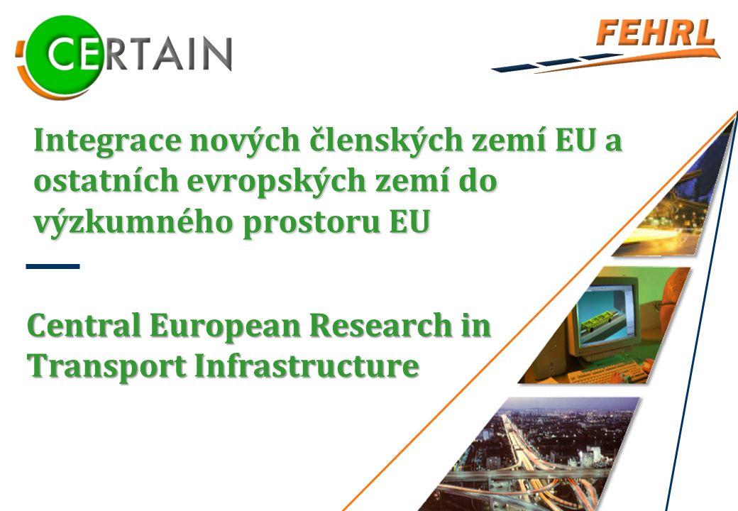 Integrace nových členských zemí EU a ostatních evropských zemí do výzkumného prostoru EU Central European Research in Transport Infrastructure