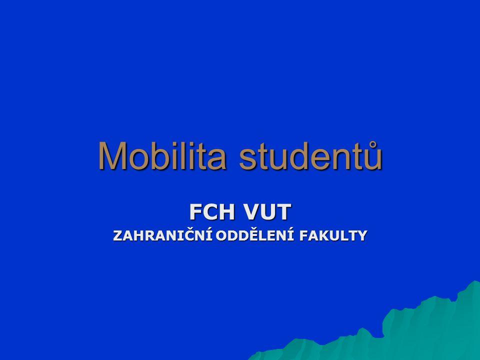 Mobilita studentů FCH VUT ZAHRANIČNÍ ODDĚLENÍ FAKULTY