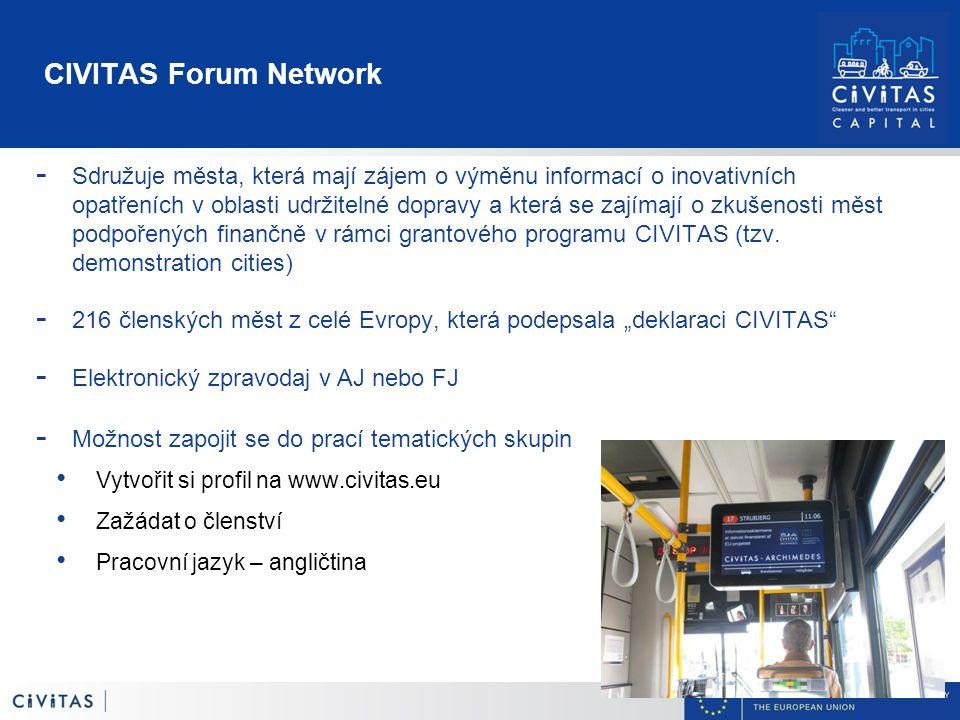 CIVITAS Forum Network - Sdružuje města, která mají zájem o výměnu informací o inovativních opatřeních v oblasti udržitelné dopravy a která se zajímají