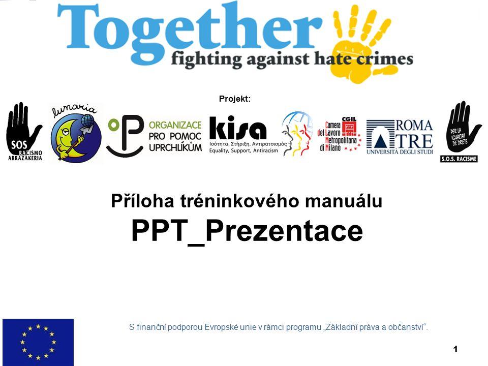 """1 Příloha tréninkového manuálu PPT_Prezentace S finanční podporou Evropské unie v rámci programu """"Základní práva a občanství ."""