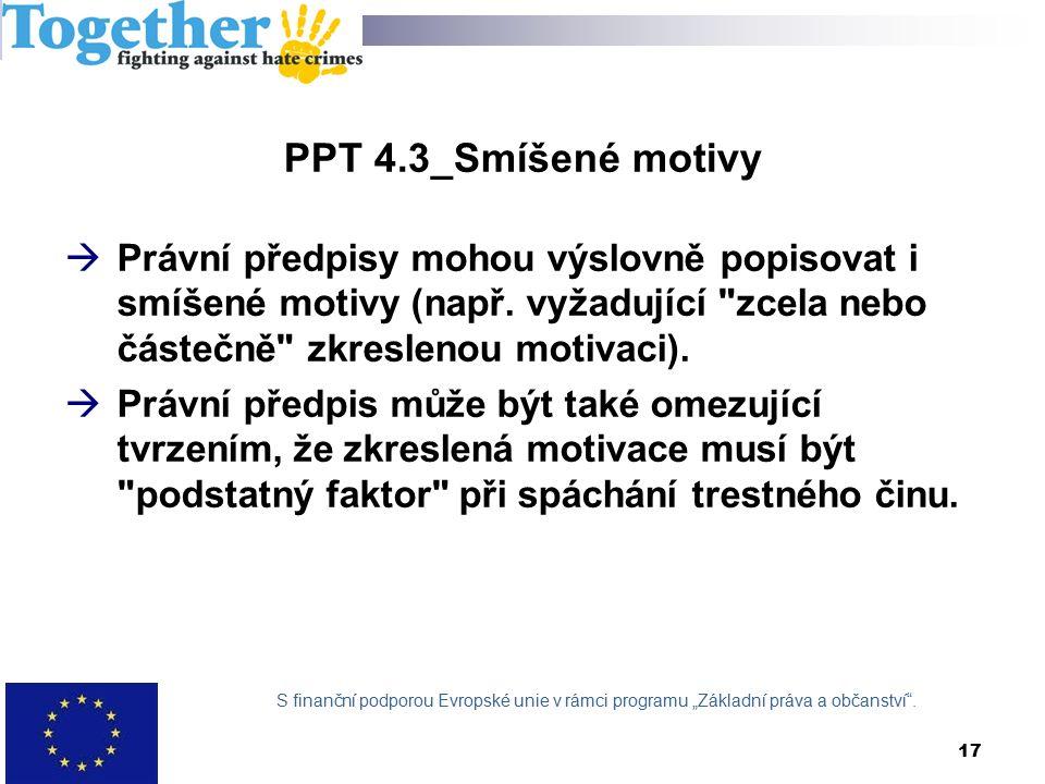 PPT 4.3_Smíšené motivy  Právní předpisy mohou výslovně popisovat i smíšené motivy (např.
