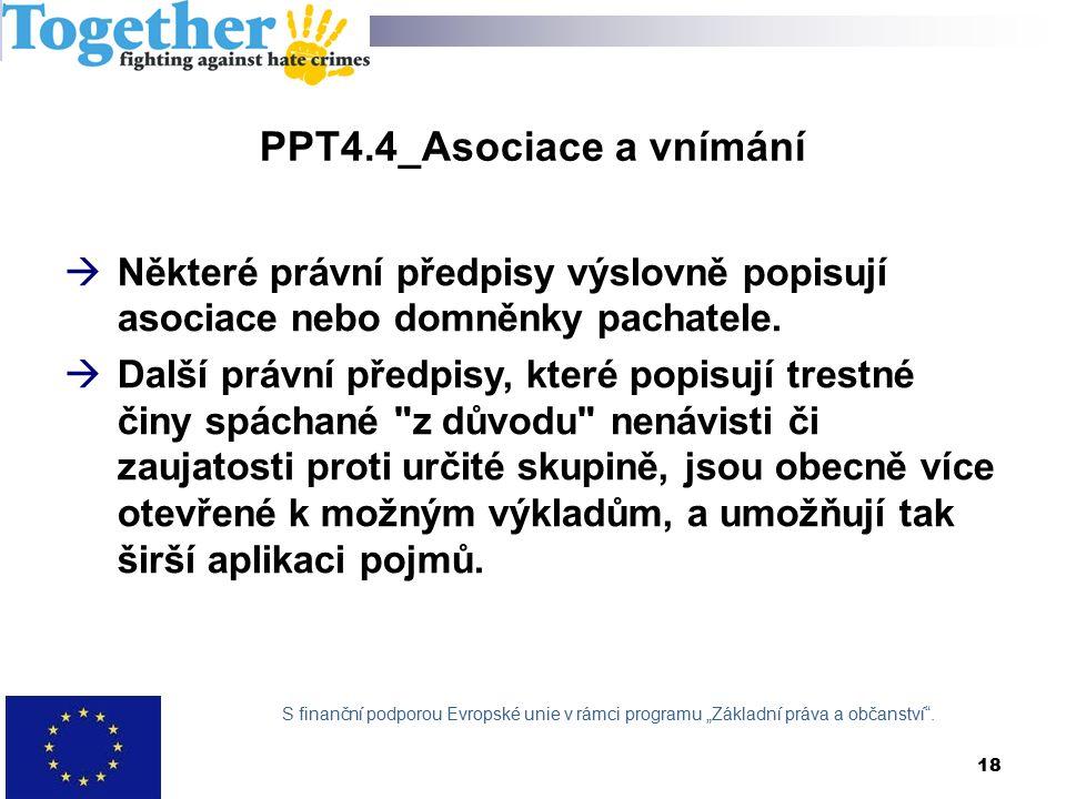 PPT4.4_Asociace a vnímání  Některé právní předpisy výslovně popisují asociace nebo domněnky pachatele.