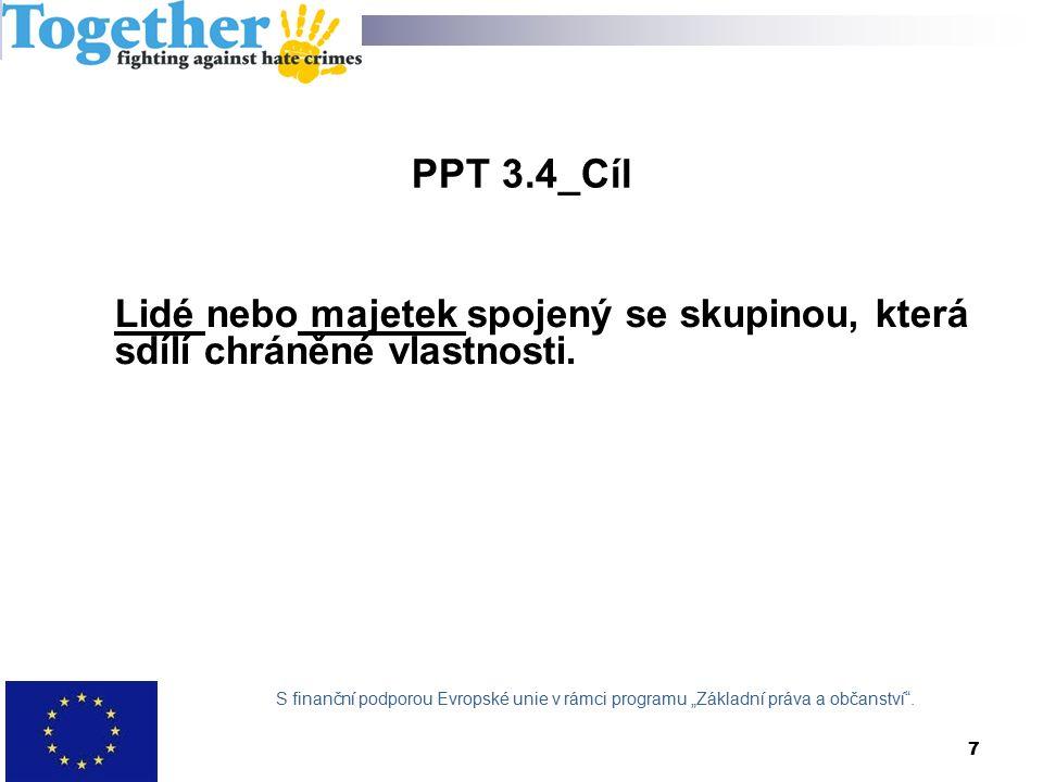 PPT 3.4_Cíl Lidé nebo majetek spojený se skupinou, která sdílí chráněné vlastnosti.