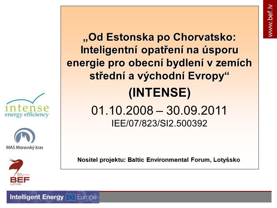 """www.bef.lv """"Od Estonska po Chorvatsko: Inteligentní opatření na úsporu energie pro obecní bydlení v zemích střední a východní Evropy (INTENSE) 01.10.2008 – 30.09.2011 IEE/07/823/SI2.500392 Nositel projektu: Baltic Environmental Forum, Lotyšsko"""