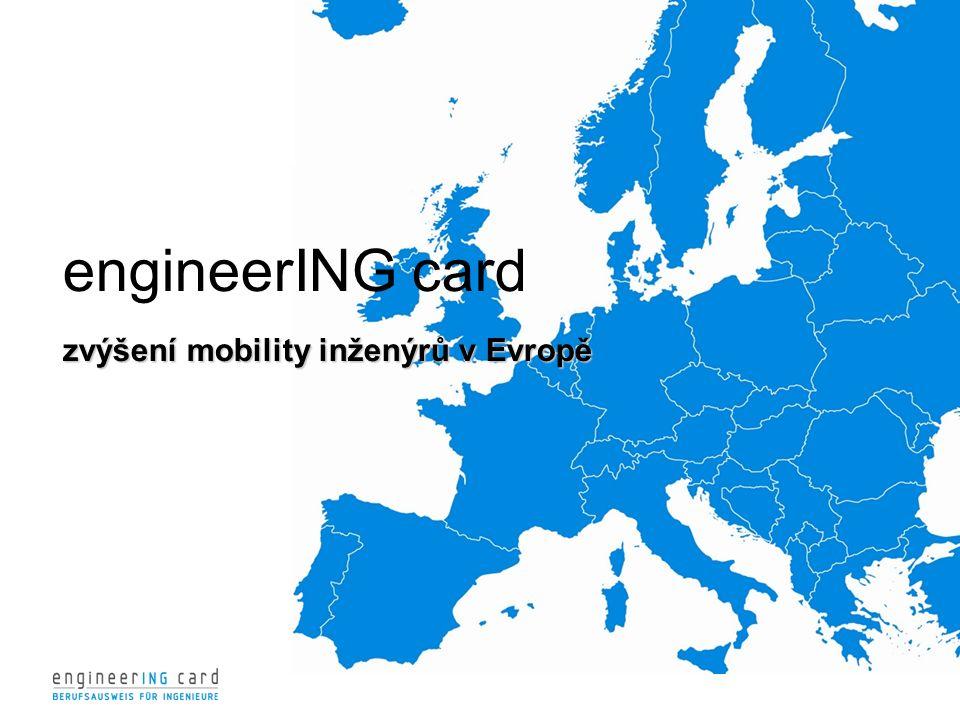 zvýšení mobility inženýrů v Evropě engineerING card zvýšení mobility inženýrů v Evropě